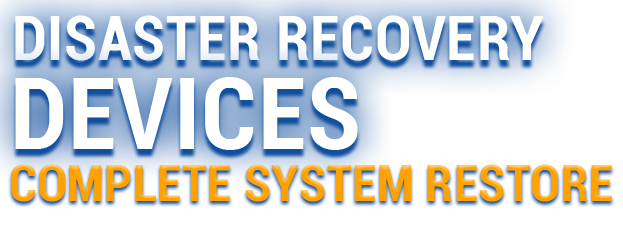 Disaster Recovery Devices