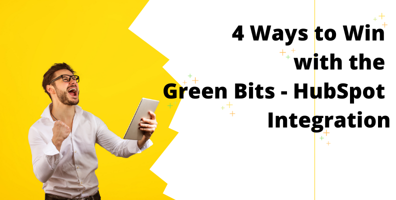 4 Ways to Win With Green Bits HubSpot Integration