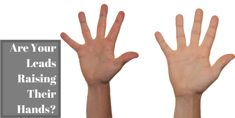 Are Your Leads Raising Their Hands-.png