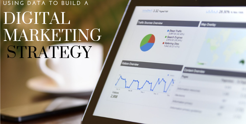 Using data to build a digital marketing strategy
