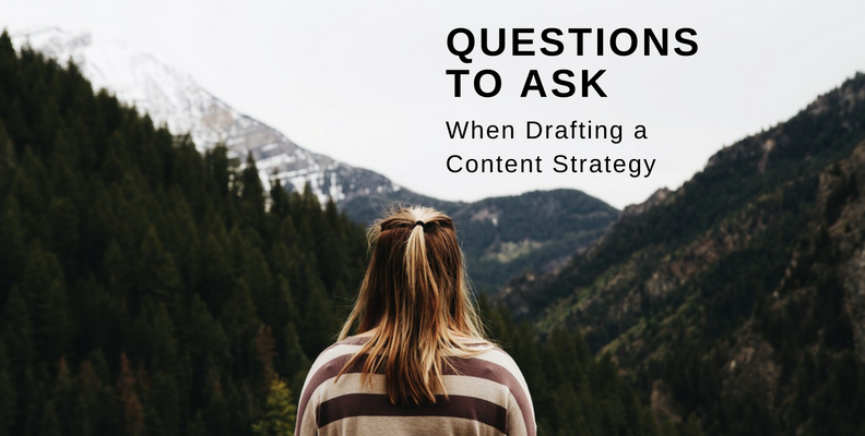 Questions to ask when drafting a content strategy