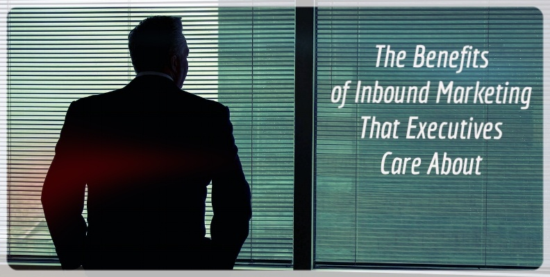 Benefits of Inbound Marketing that Executives Care About - Revenue River