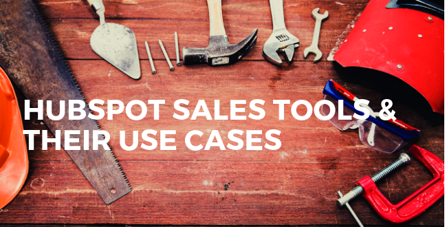 Hubspot sales tools and their use cases
