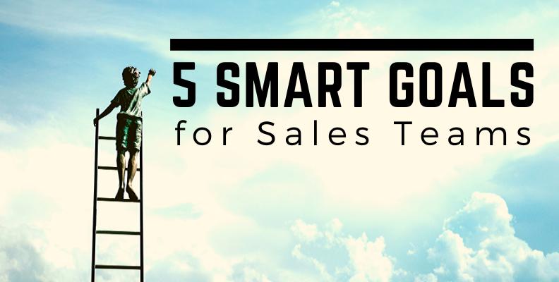 5 SMART GOALS for Sales Teams