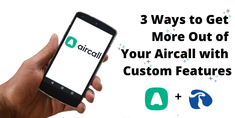 aircall custom features