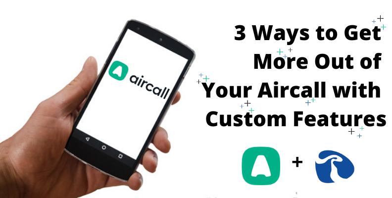 aircall custom features