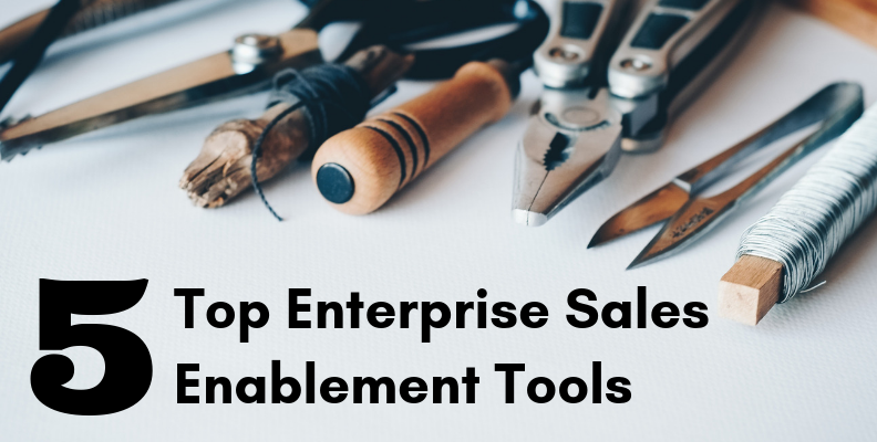 Top 5 Enterprise Sales Enablement Tools