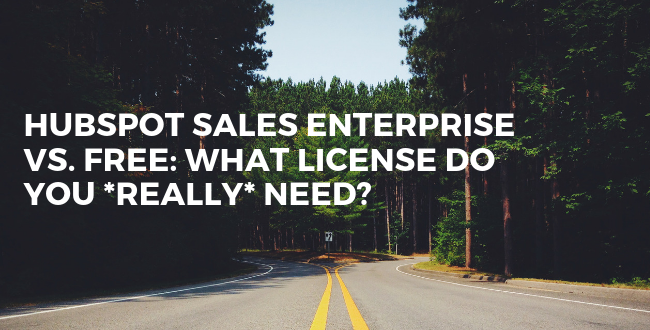 HubSpot Sales Enterprise vs. Free: What License Do You Really Need?