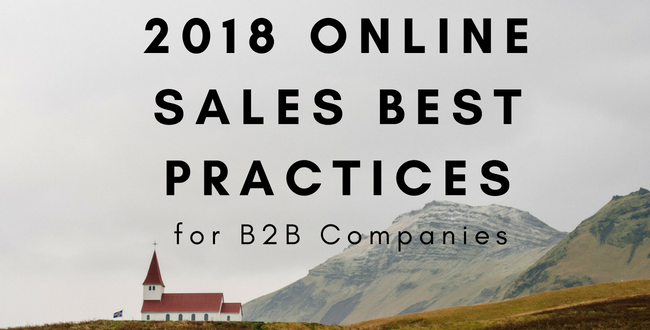2018 Online Sales Best Practices for B2B companies