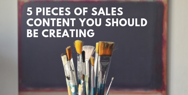 5 pieces of sales content you should be creating